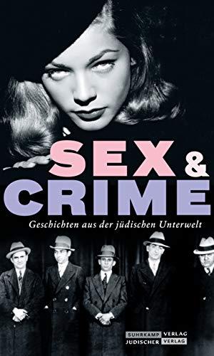 Jüdischer Almanach Sex & Crime: Geschichten aus der jüdischen Unterwelt