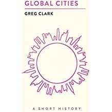 Global Cities: A Short History (The Short Histories)