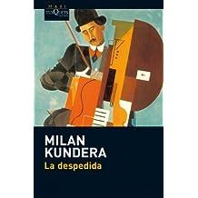 La Despedida = Farewell (Coleccion Maxi) by Milan Kundera (2010-07-06)