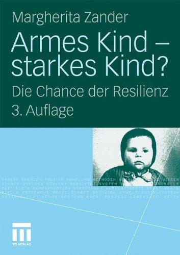 Armes Kind - Starkes Kind?: Die Chance der Resilienz (German Edition) (Armee-ingenieure)