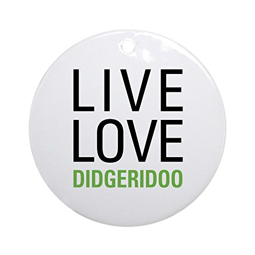 CafePress – Live Love Didgeridoo Ornament, rund, Weihnachtsdekoration