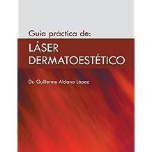 Guía práctica de: láser dermatoestético