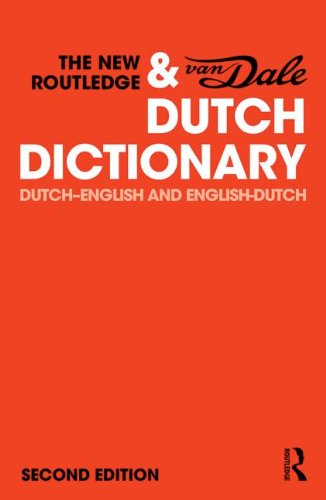 The New Routledge & Van Dale Dutch Dictionary: Dutch-English and English-Dutch (Routledge Bilingual Dictionaries)