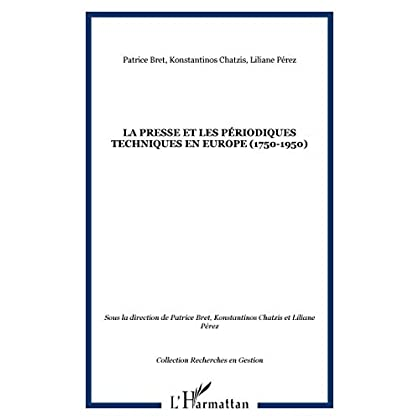 La presse et les periodiques techniques en Europe 1750-1950
