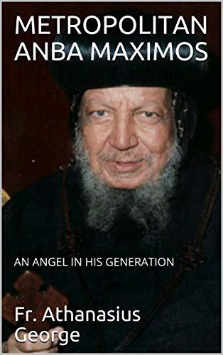 METROPOLITAN ANBA MAXIMOS: AN ANGEL IN HIS GENERATION (English Edition)