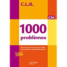 CLR 1000 problèmes CM - Livre de l'élève - Ed.2010