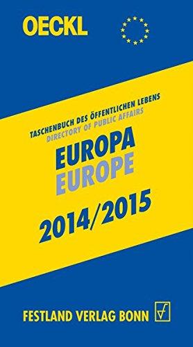 OECKL. Taschenbuch des Öffentlichen Lebens – Europa 2014/2015, 19. Jahrgang: Directory of Public Affairs – Europe and International Alliances 2014/2015, 19th edition