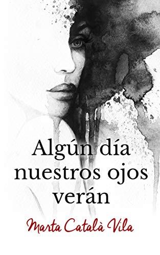Algún día nuestros ojos verán (Spanish Edition)