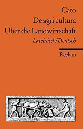 De agri cultura / Über die Landwirtschaft: Lateinisch/Deutsch (Reclams Universal-Bibliothek)