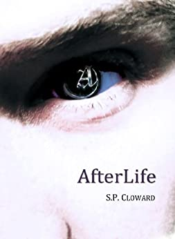 AfterLife (AfterLife Series Book 1) (English Edition) par [Cloward, S. P.]