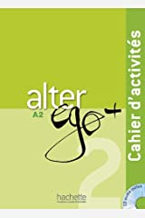 Alter Ego +: Cahier d'activites + CD audio A2 Paperback
