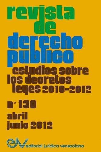 REVISTA DE DERECHO PÚBLICO (Venezuela), No. 130, Abril-Junio 2012