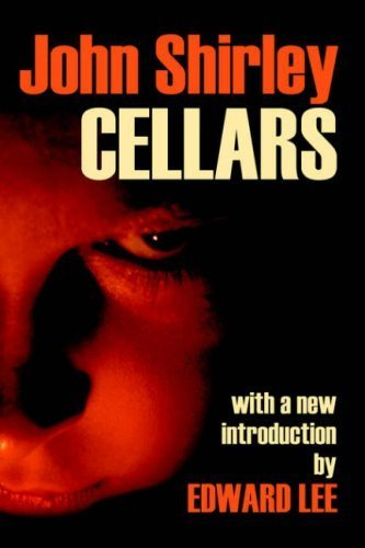 Cellars by John Shirley (2006-06-01)