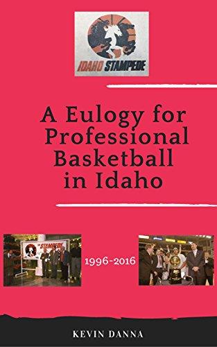 A Eulogy for Professional Basketball in Idaho (English Edition) por Kevin Danna