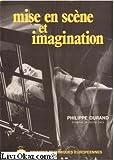 Première syntaxe pour une direction des acteurs au cinéma et à la télévision 2 : Mise en scène et imagination :