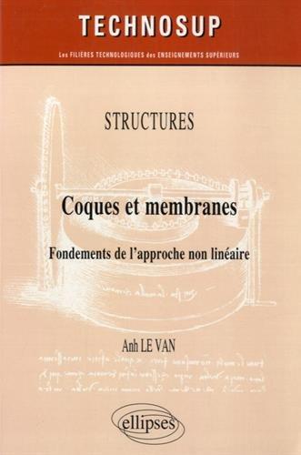 Structures Coques et Membranes Fondements de l'Approche Non Linéraire Niveau C par Anh Le-Van