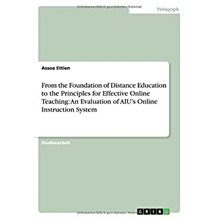 From the Foundation of Distance Education to the Principles for Effective Online Teaching: An Evaluation of AIU's Online Instruction System