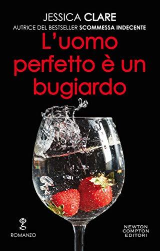 L'uomo perfetto è un bugiardo (Roughneck Billionaires Series Vol. 1) di [Clare, Jessica]