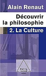 Découvrir la philosophie: 2. La Culture