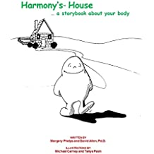 Harmony's House: a storybook about your body (English Edition)