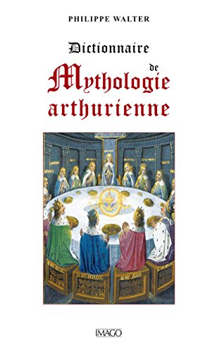 Dictionnaire De Mythologie Arthurienne [Pdf/ePub] eBook