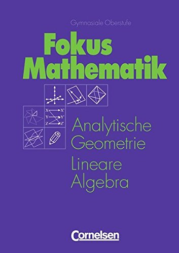 Mathematik Gymnasiale Oberstufe - Allgemeine Ausgabe / Analytische Geometrie und Lineare Algebra: Grund- und Leistungsku