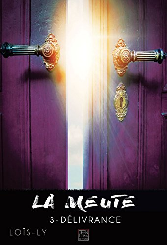 Télécharger La meute - Tome 3: Délivrance (FantasyLips) PDF eBook authorname