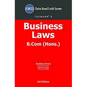 Business Laws -B.Com (Hons.) [Choice Based Credit System (CBCS)] (6th Edition July 2018)