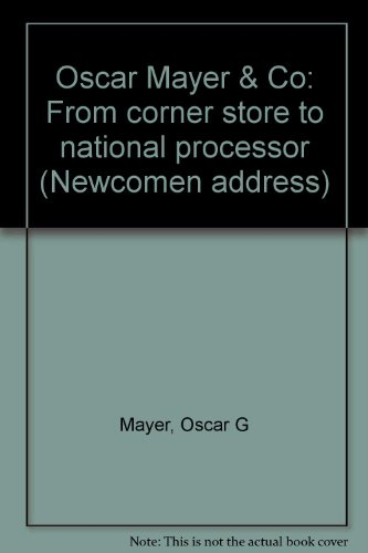 oscar-mayer-co-from-corner-store-to-national-processor-newcomen-address