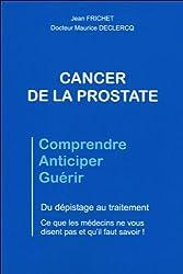 Cancer de la prostate - Du dépistage au traitement