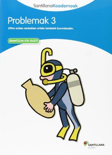 PROBLEMAK 3 SANTILLANA KOADERNOAK - 9788498943160 por Batzuk