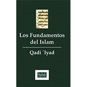 Los Fundamentos del Islam: Qadi Iyyad