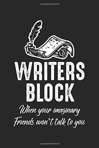 Writers Block when you imaginary friends won't talk to you: Schriftsteller Block Lustiger Autor Witziger Buchautor  Notizbuch liniert 120 Seiten für Notizen Zeichnungen Formeln Organizer Tagebuch