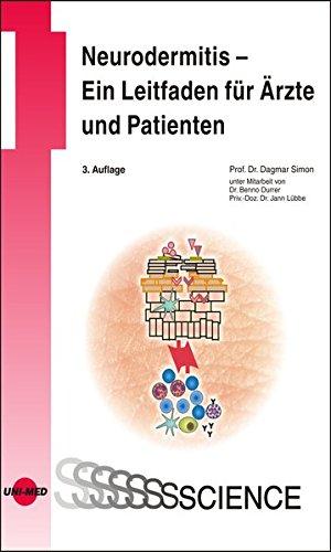 Neurodermitis - Ein Leitfaden für Ärzte und Patienten (UNI-MED Science)