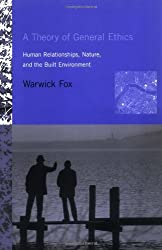 A Theory of General Ethics: Human Relationships, Nature, and the Built Environment (The MIT Press)