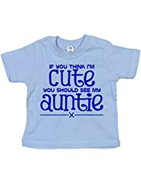 IiE, If you think I'm Cute you should see my Auntie, Baby Boy T-shirt