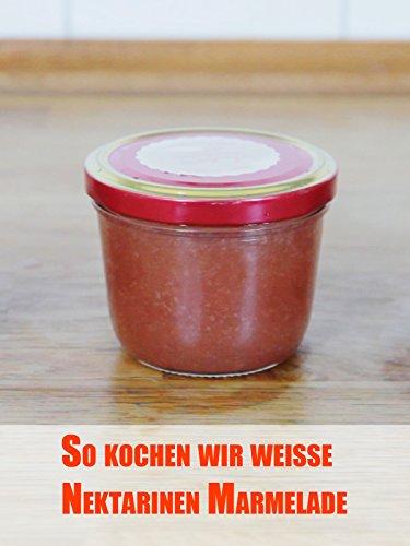 clip-so-machen-wir-weisse-nektarinen-marmelade
