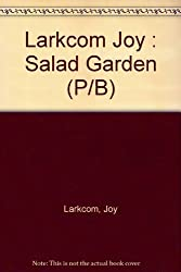 Larkcom Joy : Salad Garden (P/B) by Joy Larkcom (1984-05-01)