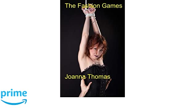 The fashion games (The Holloway sagas Book 3)