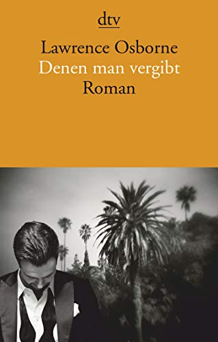Denen man vergibt: Roman