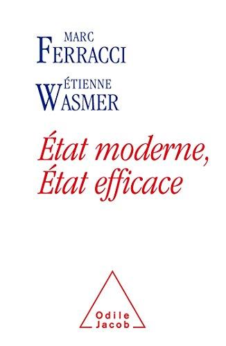 État moderne, état efficace par Étienne Wasmer, Marc Ferracci