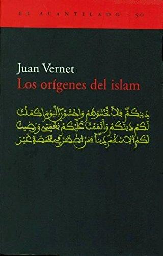Los orígenes del islam (El Acantilado) por Juan Vernet