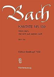 Kantate Bwv 139 Wohl Dem, Der Sich Auf Seinen Gott - 23. Sonntag Nach Trinitatis - Klavierauszug (Eb 7139)