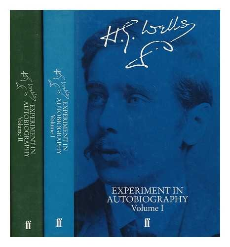 Experiment in autobiography : discoveries and conclusions of a very ordinary brain (since 1866) / by H.G. Wells
