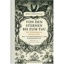 Von den Sternen bis zum Tau: Eine Entdeckungsreise durch die Natur. Mit 120 Ph?nomenen und Experimenten (Hardback)(German) - Common