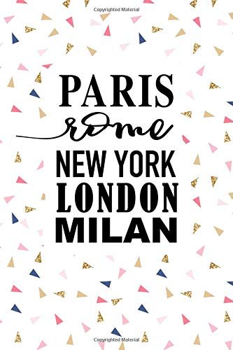 Paris Rome New York London Milan: A Matte 6x9 Inch Softcover Journal Notebook With 120 Blank Lined Pages And A Wanderlust Travel Cover Slogan por Enrobed Confetti Journals