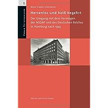 Herrenlos und heiß begehrt: Der Umgang mit dem Vermögen der NSDAP und des Deutschen Reiches in Hamburg nach 1945 (Forum Zeitgeschichte)