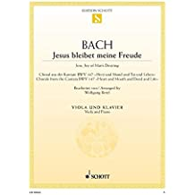 """Jesus bleibet meine Freude: Choral aus der Kantate Nr. 147 """"Herz und Mund und Tat und Leben"""". BWV 147. Viola und Klavier. (Edition Schott Einzelausgabe)"""