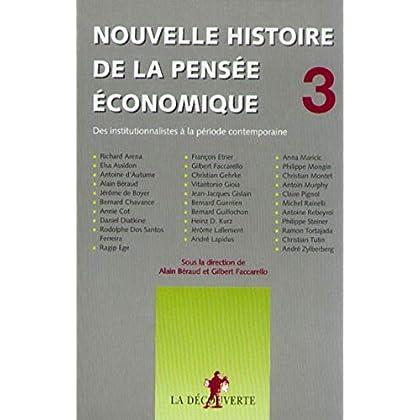 Nouvelle histoire de la pensée économique : Des institutionnalistes à la période contemporaine, tome 3