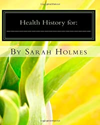 Health History for: ____________________: Your Personal Health Record